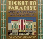 John Margolies - Ticket to Paradise: American Movie Theaters and How We Had Fun