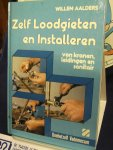 Aalders, Willem - Zelf Loodgieten en installeren van kranen, leidingen en sanitair