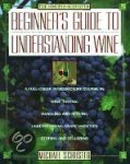 - Beginner's Guide to Understanding Wine