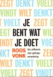 Vonk, Roos - Je Bent Wat Je Doet (Van zelfkennis naar gedragsverandering), 239 pag. paperback, gave staat