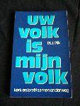 Dijk, ds. J. - Uw Volk is Mijn Volk - kerk en Israel samen onderweg