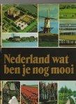 Kees Scherer A. de Groot  Co-auteur: J.J.M. Timmers Tj.W.R. de Haan - Nederland wat ben je nog mooi