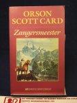 Card, Orson Scott - Zangersmeester / 1e druk