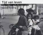 Koning, Daniel - Tijd van leven Beelden uit de wereld 1967-2003