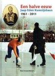 Couwenhoven, Ron - Een halve eeuw Jaap Eden Kunstijsbaan 1961-2011
