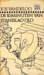 Vandeloo, Jos - De 10 minuten van Stanislao Olo