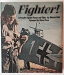 Held, Werner. - Fighter ! - Luftwaffe Fighter Planes and Pilots.