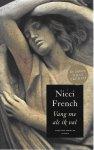 French, Nicci - Vang me als ik val