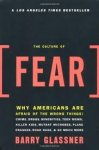 Glassner, Barry - The Culture of Fear / Why Americans Are Afraid of the Wrong Things