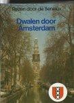 Hoek, K.A.van den/ Breure-Scheffer - Reizen door de Benelux: Dwalen door Amsterdam