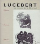 Petersen, AD - Lucebert: La Tirania de la Libertad, Dibujos, Poemas, Pinturas
