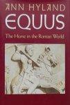 Ann Hyland - Equus. The Horse in the Roman World.