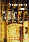 Diverse auteurs - Steevast 2002  Jaaruitgave van Vereniging Oud Enkhuizen  Gebonden harde omslag.