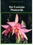 Redactie - De wonderlijke natuur - Het exotische plantenrijk