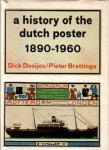 Dooijes, Dick, Pieter Brattinga, - A history of the Dutch poster 1890-1960.