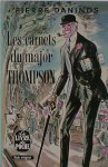 DANINOS, PIERRE, - Les carnets du major Thompson.