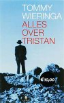 Wieringa, Tommy - Alles over Tristan