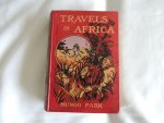 Mungo Park - with eight illustrations in colour by John Williamson. - Travels in the interior of Africa - with eight illustrations in colour by John Williamson.