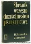 Szymusiak, Jan Maria / Marek Starowieyski. - Slownik wczesnochrzescijanskiego pismiennictwa (encyklopedie = dictionnaire).