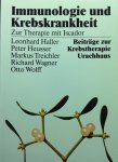 Wolff, Otto e.a. - Immunologie und Krebskrankheit. Zur Therapie mit Iscador. Beiträge zur Krebstherapie.