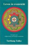 Tulku, Tarthang - Leven in evenwicht. Een gids voor zelfgenezing, gewaarzijn en meditatie