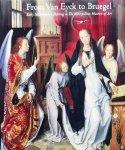 Ainsworth, Maryan W. / Christiansen, Keith. - From Van Eyck to Bruegel : early Netherlandish painting in the Metropolitan Museum of Art