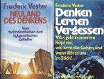 Vester, Frederic - 2 titels: 1. Neuland des Denkens + 2. Denken, Lernen, Vergessen