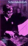 Detlef Gojowy - Dimitri Schostakowitsch Mit Selbstzeugnissen und Bilddokumenten