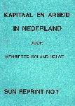 Roland Holst, Henriëtt - Kapitaal en arbeid in Nederland. Bijdrage tot de economische geschiedenis der 19e eeuw. Deel 1