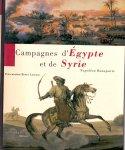 Laurens , Henry (ds1270) - Campagnes d Egypte et de Syrie . Napoleon Bonaparte