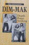 Montaigue, Erle. - Dim-Mak. Death point striking