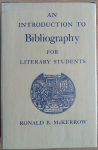 McKerrow, Ronald B. - An Introduction to Bibliography for Literary Students