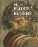 Hautekeete, Stefaan. - Floris a Rubens Dessins de maitres d'une collection Particuliere belge.
