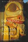Stewart, Hilary - Looking at Totem Poles Foreword by Norman Tait