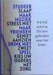Kahn, René - De tien geboden voor het brein; studeer, slaap, maak muziek, stress niet, maak vrienden, geniet aanzien, drink niet, zweet, speel, kies uw ouders met zorg
