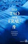 Piontek, Maitreyi D. - Das Tao der Frau. Energiearbeit, Selbstheilung und Sexualität