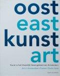 Epskamp, Hans; Bert Jansen; et al - Oost Kunst Kunst in het oostelijk havengebied van Amsterdam East Art Art in Amsterdam's eastern docks area