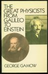 Gamow, George, 1904-1968. - The great physicists from Galileo to Einstein , Biography of physics