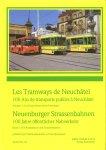 Jeanmaire, Claude - Merminod, Yves - Les Tramways de Neuchâtel / Neuenburger Strassenbahnen (2 delen)