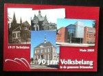 """Goof Akkermans e.a. - 90 jaar Volksbelang in de gemeente Drimmelen  1919 Terheijden   2009 Made  Heemkundekring de """"Vlasselt"""" Nr. 125"""