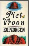 Vroon, Piet - Kopzorgen