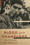 Kershaw, A. - Blood and Champagne. The life and times of Robert Capa.