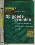 Woude, Rolf - Op goede gronden. Geschiedenis van de Nederlandse Christelijke Boeren- en Tuindersbond. 1918-1995