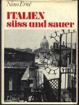 Duitstalig/Deutsche Sprache - Nino Erné - ITALIEN SÜSS UND SAUER. Mit Fotos von Marcel Erné u.a