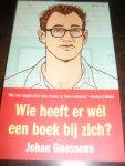 Goossens, Johan - Wie heeft er wél een boek bij zich?   Een jaar lang leraar op een ROC