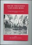 Mooij. Charles C.M. de - Om de Vruchten van Gods Berg. De Bergse Kerkgenootschappen en hun Conflicten 1795-1814.
