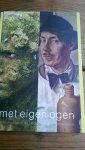 Huys Janssen, Paul - Met eigen ogen. Zelfportretten in de Nederlandse moderne kunst