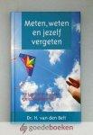 Belt, Dr. H. van der - Meten, weten en jezelf vergeten --- Het geheim van de geloofszekerheid