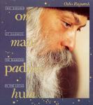 Osho Rajneesh (Bhagwan Shree Rajneesh) - Om Mani Padme Hum / the sound of silence: the diamond in the lotus