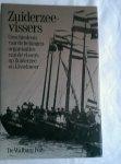 Bossaers, Drs. K.W. J. M. - Zuiderzeevissers. Geschiedenis van de belangenorganisaties van de vissers op Zuiderzee en IJsselmeer